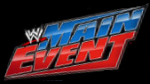 z. WWE Main Event